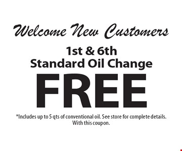Free 1st & 6th Standard Oil Change. Includes up to 5 qts of conventional oil. See store for complete details.With this coupon.