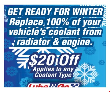 Get ready for winter. Replace 100% of your vehicle's coolant from radiator & engine. $20 off applies to any coolant type.