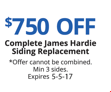 $750 off complete James Hardie siding replacement
