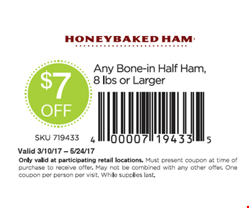 $7 off any Bone-in Half Ham 8lbs or Larger