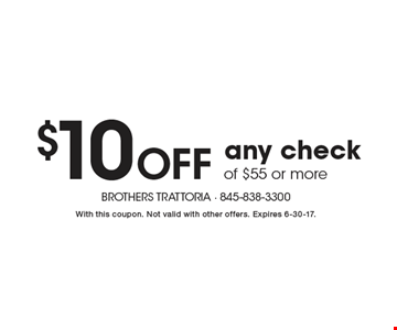 $10 off any check of $55 or more. With this coupon. Not valid with other offers. Expires 6-30-17.