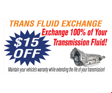 Trans fluid exchange $15 off