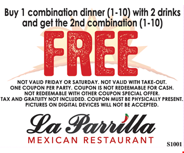 Buy 1 combination dinner (1-10) with 2 drinks and get the 2nd combination (1-10) free. Not valid Friday or Saturday. Not valid with take-out. One coupon per party. Coupon is not redeemable for cash. Tax and gratuity not included. Coupon must be physically present. Pictures on digital devices will not be accepted.