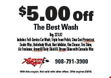 $5.00 Off The Best Wash Reg. $23.92 Includes: Full-Service Car Wash, Triple Foam Polish, Clear Coat Protectant, Sealer Wax, Underbody Wash, Rust Inhibitor, Rim Cleaner, Tire Shine, Air Freshener, ArmorAll Body Shield & Xtreme Shine with Carnauba Wax.