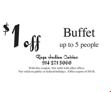 $1 off Buffet up to 5 people. With this coupon. Not valid with other offers. Not valid on public or federal holidays. \Offer expires 6/30/18.