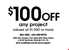 $100 Off any project valued at $1,000 or more. With this coupon. Not valid with other offers or prior services. Expires 5-31-18. Go to LocalFlavor.com for more coupons.