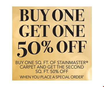 Buy One Sq. Ft. of Stainmaster Carpet and Get the second Sq. Ft. 50% Off when you place A special order