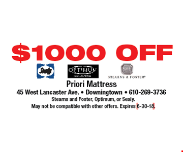 $1000 OFF Stearns and Foster, Optimum, or Sealy.  May not be compatible with other offers. Expires 6-30-18.