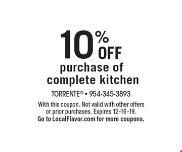 10% off purchase of complete kitchen. With this coupon. Not valid with other offers or prior purchases. Expires 12-16-19. Go to LocalFlavor.com for more coupons.