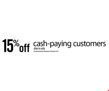 15% off cash-paying customers dine in only. Not valid with other offers or prior purchases. Offer expires 12-31-19.