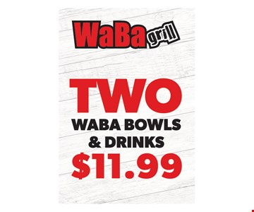 Two Waba bowls & drinks $11.99. One coupon per visit. Must present this original coupon. Cannot be combined with other offers. Tax not included. Valid only at 4517 Chino Hills, 6390 Van Buren Blvd., 4069 Chicago Ave., 1760 W. 6th St., 5286 Arlington Ave., 6187 Magnolia Ave. locations. Expires on1/20/20.