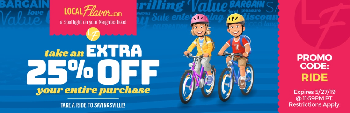 Take a ride to Savingsville! Take an extra 25% off your entire purchase with promo code: RIDE.  Expires 5/27/19 @ 11:59PM PT.  Restrictions Apply.