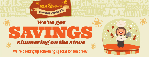 We've got savings simmering on the stove.  We're cooking up something special for tomorrow!