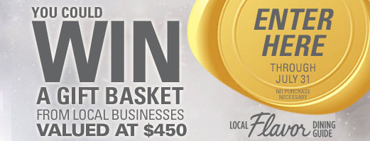You could win a gift basket from local businesses valued at $450.  Enter here through july 31.  No purchase necessary.