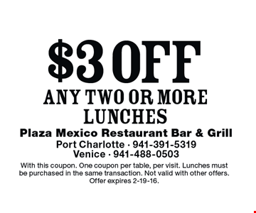 $3 off any TWO or more lunches. With this coupon. One coupon per table, per visit. Lunches must be purchased in the same transaction. Not valid with other offers. Offer expires 2-19-16.