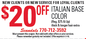 new clients OR NEW SERVICE For loyal clients. $20 Off Italian base color (Reg. $75 & Up) thick & longer hair extra. Must present this coupon. Not valid with other offers or prior services. Please remember gratuity not included. Offer expires 6-3-16.