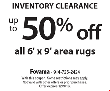 Inventory Clearance. Up to 50% off  all 6'x9' area rugs. With this coupon. Some restrictions apply. Not valid with other offers or prior purchases. Offer expires 12/9/16.