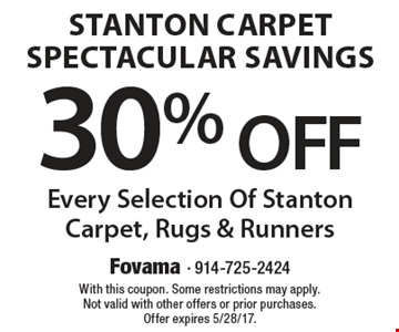 Stanton Carpet Spectacular Savings. 30% Off Every Selection Of Stanton Carpet, Rugs & Runners. With this coupon. Some restrictions may apply. Not valid with other offers or prior purchases. Offer expires 5/28/17.