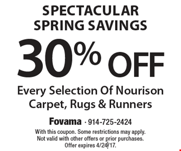 Spectacular Spring Savings. 30% Off Every Selection Of Nourison Carpet, Rugs & Runners. With this coupon. Some restrictions may apply. Not valid with other offers or prior purchases. Offer expires 4/24/17.