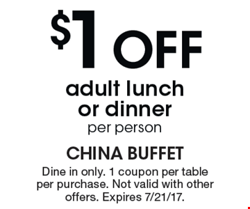 $1 off adult lunch or dinner. Per person.One coupon per table, per purchase. Not valid with other offers. Expires 7/21/17.
