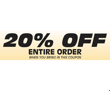 20% Off Entire Order When You Bring In This Coupon