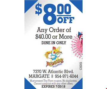 $8 Off Any Order Of $40.00 Or More. Dine In Only. Must present this coupon. No duplicated. Cannot combine with any other offers. Expires 7/20/18.