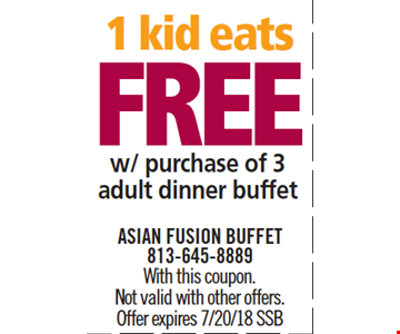 1 Kid Eats Free w/ purchase of 3 adult dinner buffets. With this coupon. Not valid with other offers. Offer expires 7/10/18. SSB