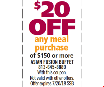 $20 Off any meal purchase of $150 or more. With this coupon. Not valid with other offers. Offer expires 7/20/18. SSB