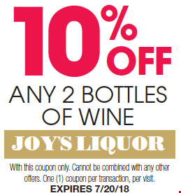 10% Off Any 2 Bottles Of Wine. With this coupon only. Cannot be combined with any other offers. One coupon per transaction, per visit. Expires 7/20/18.