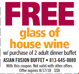 Free Glass of House Wine w/ purchase of 2 adult dinner buffets. With this coupon. Not valid with other offers. Offer expires 8/17/18. SSB