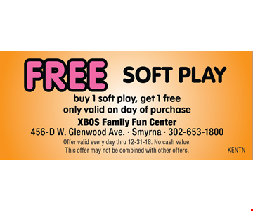 Free Soft Play. Buy 1 soft play, get 1 free only valid on day of purchase. Offer valid every day thru 12-31-18. No cash value. This offer may not be combined with other offers.