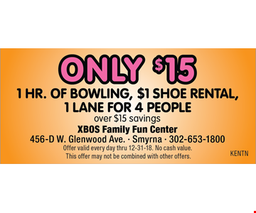 1 hr. of bowling, $1 shoe rental, 1 lane for 4 people only $15. Over $15 savings. Offer valid every day thru 12-31-18. No cash value. This offer may not be combined with other offers.
