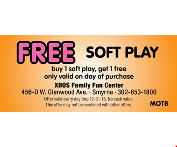 Free Soft Play. Buy 1 soft play, get 1 free. Only valid on day of purchase. Offer valid every day thru 12-31-18. No cash value. This offer may not be combined with other offers.