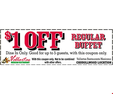 $1 OFF Regular Buffet Dine In Only. Good for up to 5 guests, with this coupon only. With this coupon only. Not to be combined with other offers. Expires 9/30/2018