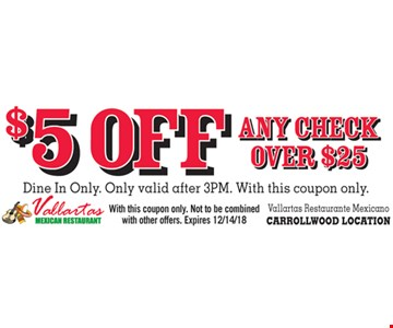 $5 OFF any check over $25 Dine In Only. Only valid after 3PM. With this coupon only. With this coupon only. Not to be combined with other offers. Expires 12/14/18. Carrollwood Location Only