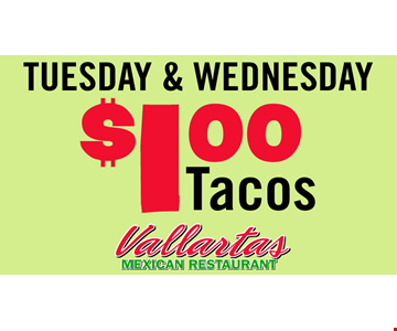 Tuesday & Wednesday $1.00 Tacos! With coupon only. Not to be combined with other coupons or special offers. Expires 12/19/18