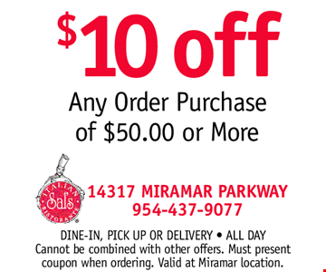 $10.00 OFF Any Order Purchase of $50.00 or More. Dine-in, Pick up or Delivery • ALL DAY. Cannot be combined with other offers. Must present coupon when ordering. Valid at Miramar location.