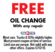 FREE Oil Change. With any repair. Most cars. Trucks & SUVs slightly higher. Must present coupon at time of service. Limit one per person. Not valid with any other offers. Expires 5/10/19.