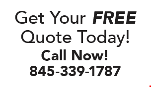 Get Your Free Quote Today! Call Now! 845-339-1787