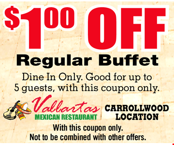 $1 OFF Regular Buffet Dine In Only. Good for up to 5 guests, with this coupon only. With this coupon only. Not to be combined with other offers. Carrollwood Location Only