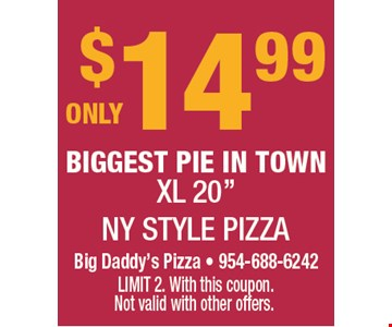 """$14.99 XL 20"""" NY STYLE PIZZA. Limit 2. With this coupon. Not valid with other offers."""