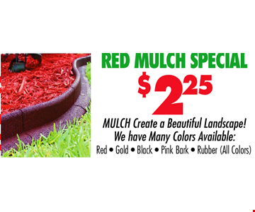 RED MULCH SPECIAL $2.25
