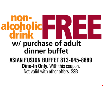 FREE Non Alcoholic Drink with purchase of adult dinner buffet