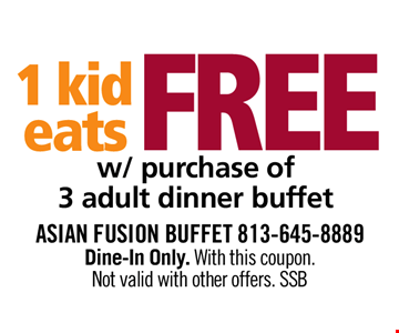 1 Kid Eats FREE with purchase of 3 adult dinner buffet
