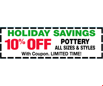 Holiday Savings 10% OFF Pottery All sizes & styles  With coupon. LIMITED TIME!
