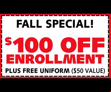 Fall Special! $100 OFF Enrollment Plus Free Uniform ($50 Value)