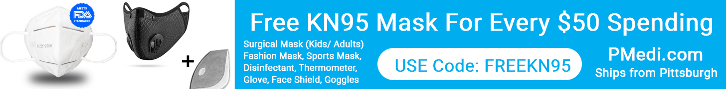 Free KN95 Mask for Every $50 Spending.  Use code: FREEKN95 at PMedi.com